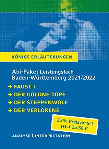 Abitur-Paket Baden-Württemberg 2021 Leistungsfach - Königs Erläuterungen: Ein Bundle mit allen Lektürehilfen zur Abiturprüfung: Faust I, Der Steppenwolf, Der goldne Topf, Der Verlorene