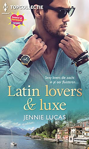 Latin lovers & luxe (Topcollectie Book 138) (Dutch Edition)