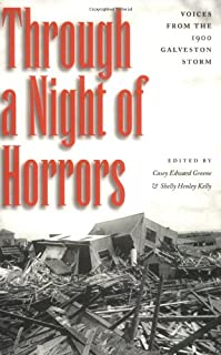 Through a Night of Horrors: Voices from the 1900 Galveston Storm