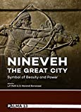 Nineveh, the Great City - Symbol of Beauty and Power