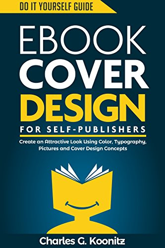 Ebook Cover Design for Self-Publishers: Create an Attractive Look ...