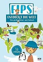 Fips entdeckt die Welt: Das grosse Sticker- und Malbuch mit ueber 250 Stickern