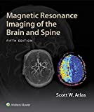 Magnetic Resonance Imaging of the Brain and Spine (English Edition)...