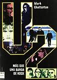 U2. Más que una banda de rock: Una indispensable biografía sobre la más grande banda de rock del mundo. (Musica Ma Non Troppo)