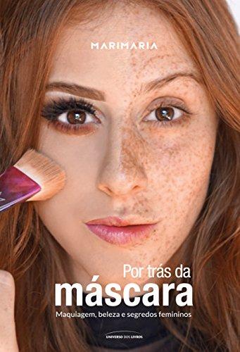Mari Maria: por trás da máscara (Portuguese Edition)