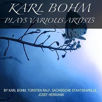 Karl Bohm Plays Various Artists