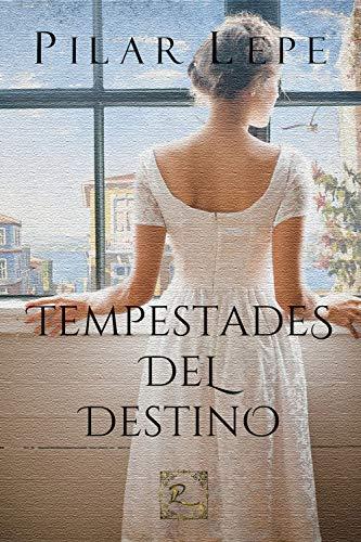 Tempestades del destino: Romance Histórico