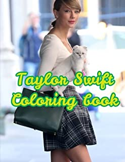 Taylor Swift Coloring Book: super book for all fans, enjoy it!