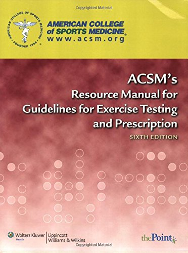 ACSM's Resource Manual for Guidelines for Exercise...