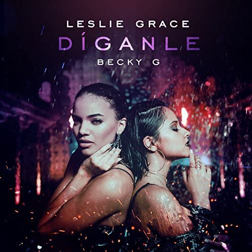 Leslie Grace & Becky G
