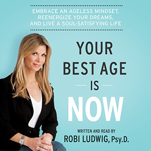 Your Best Age Is Now audiobook cover art