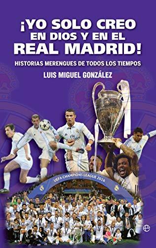 Yo solo creo en Dios y en el Real Madrid! (Deportes) eBook ...