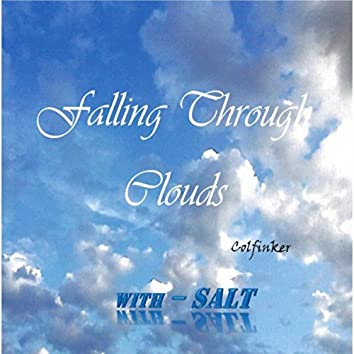 Falling Through Clouds With Salt