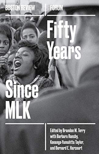 Fifty Years Since MLK (Boston Review / Forum) (Volume 5)