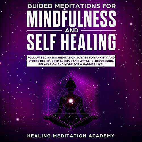 Guided Meditations for Mindfulness and Self Healing audiobook cover art