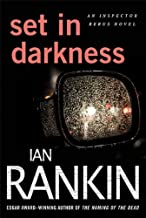 Set in Darkness: An Inspector Rebus Novel (Inspector Rebus series Book 11) (English Edition)