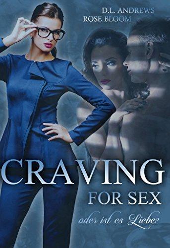 Craving for Sex oder ist es Liebe? (German Edition)