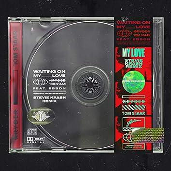 Waiting On My Love (Stevie Krash Remix)