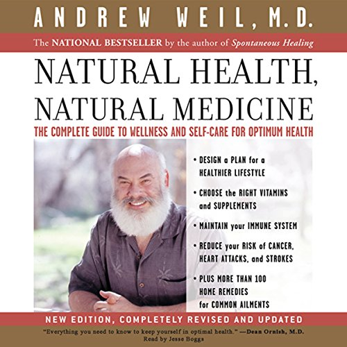Natural Health, Natural Medicine     The Complete Guide to Wellness and Self-Care for Optimum Health              By:                                                                                                                                 Andrew Weil MD                               Narrated by:                                                                                                                                 Jesse Boggs                      Length: 15 hrs and 9 mins     54 ratings     Overall 4.0