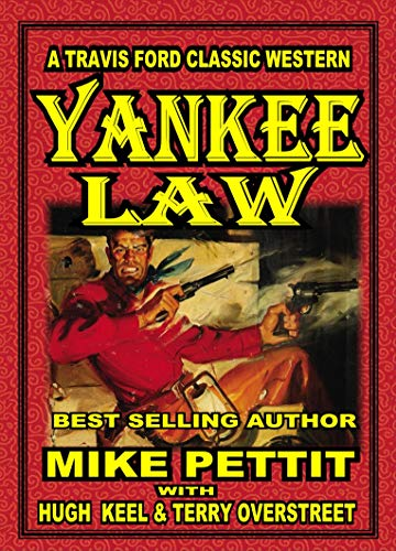 Yankee Law: A Travis Ford Classic Western (Travis Ford Classic Westerns Book 4) (English Edition)