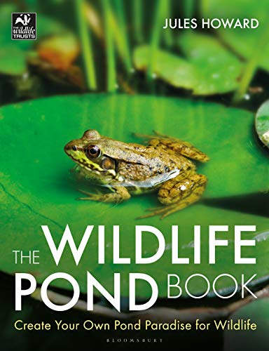 The Wildlife Pond Book: Create Your Own Pond Paradise for Wildlife (The...