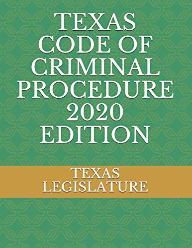 Compare Textbook Prices for TEXAS CODE OF CRIMINAL PROCEDURE 2020 EDITION  ISBN 9781654564483 by LEGISLATURE, TEXAS,Naumchenko, Evgenia