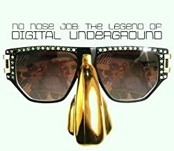 No Nose Job: Legend Digital Underground