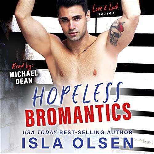 Hopeless Bromantics Audiobook By Isla Olsen cover art