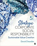 Strategic Corporate Social Responsibility: Sustainable Value Creation - David Chandler