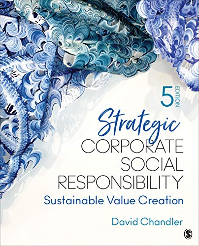 Compare Textbook Prices for Strategic Corporate Social Responsibility: Sustainable Value Creation 5 Edition ISBN 9781544351575 by Chandler, David