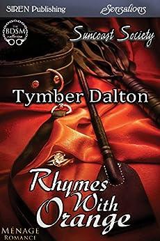Rhymes with Orange [Suncoast Society] (Siren Publishing Sensations) by [Tymber Dalton]