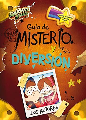 Gravity Falls. Guía de misterio y diversión (Disney. Gravity Falls)