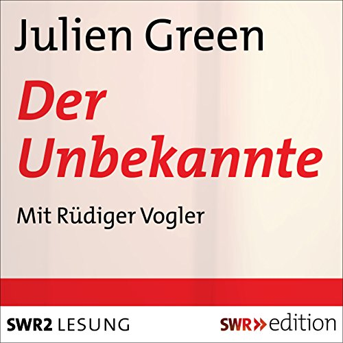 Der Unbekannte                   By:                                                                                                                                 Julien Green                               Narrated by:                                                                                                                                 Rüdiger Vogler                      Length: 1 hr and 59 mins     Not rated yet     Overall 0.0