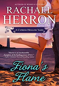Fiona's Flame (A Cypress Hollow Yarn Book 5) by [Rachael Herron]