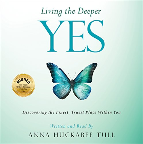 Living the Deeper Yes Audiobook By Anna Huckabee Tull cover art