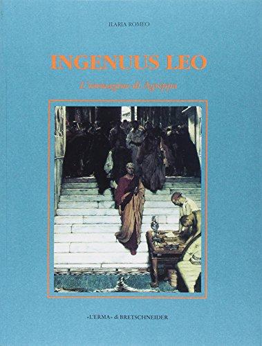 Ingenuus Leo: L'immagine di Agrippa (Xenia Antiqua. Monografie) (Italian Edition)