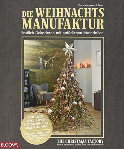 Die Weihnachtsmanufaktur: Festlich Dekorieren mit natürlichen Materialien