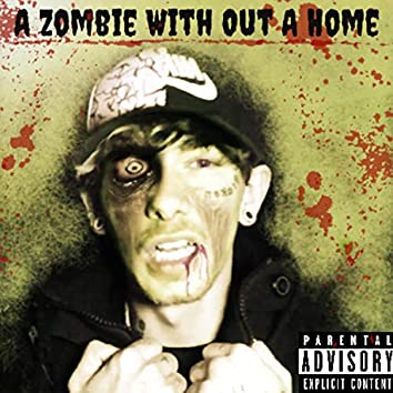 A Zombie With Out a Home