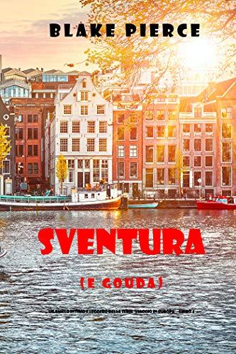 Sventura (e Gouda) (Un giallo della serie Viaggio in Europa — Libro 4)