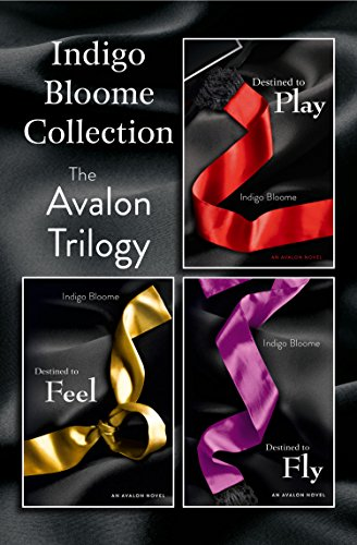 Indigo Bloome Collection The Avalon Trilogy Destined To Play Destined To Feel Destined To Fly Kindle Edition By Bloome Indigo Literature Fiction Kindle Ebooks