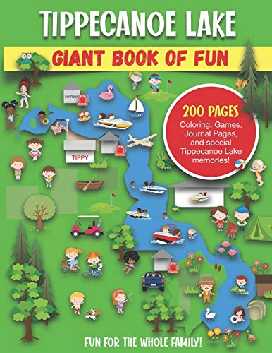 Lake Tippecanoe Giant Book of Fun: Coloring, Games, Journal Pages, and special Lake Tippy memories!