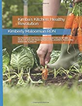 KIMBA'S KITCHEN: HEALTHY REVOLUTION: NUTRITION & LIFESTYLE MODIFICATION FOR ACHIEVING A HEALTHY YOU ON YOUR WEIGHT LOSS JOURNEY, INCLUDING BARIATRIC SURGERY