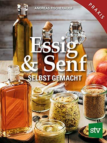 Essig & Senf selbst gemacht