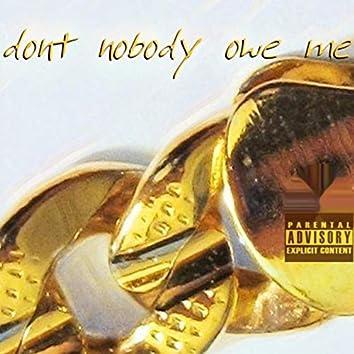 Don't Nobody Owe Me (feat. JHN$n)