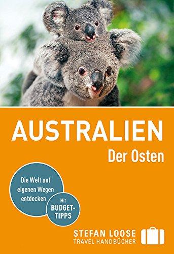 Stefan Loose Reiseführer Australien, Der Osten: mit Reiseatlas (Stefan Loose Travel Handbücher)