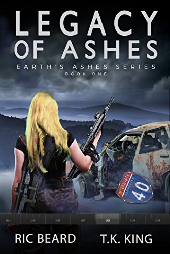 Book: Legacy Of Ashes (Earth's Ashes Trilogy Book 1) by Ric Beard & T.K. King