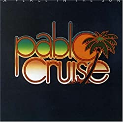 Pablo Cruise / Place in the Sun
