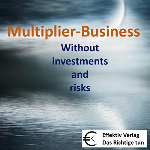 Multiplier-Business: Without investments and risks Titelbild
