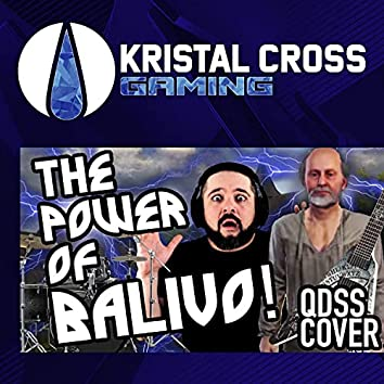 The Power of Balivo (Un Tributo a QDSS)