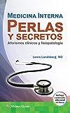 Medicina interna: Perlas y secretos, 1e: Aforismos clínicos y fisiopatología